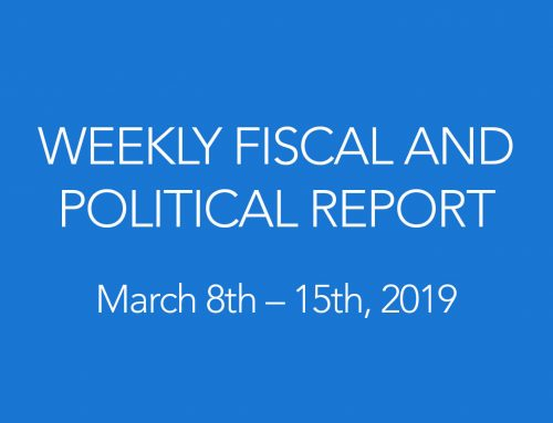 WEEKLY FISCAL AND POLITICAL REPORT March 8th – 15th, 2019