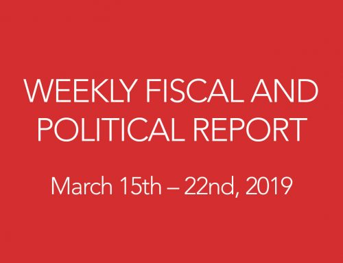 WEEKLY FISCAL AND POLITICAL REPORT March 15th – 22nd, 2019