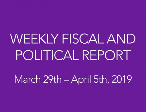 WEEKLY FISCAL AND POLITICAL REPORT March 29th – April 5th, 2019