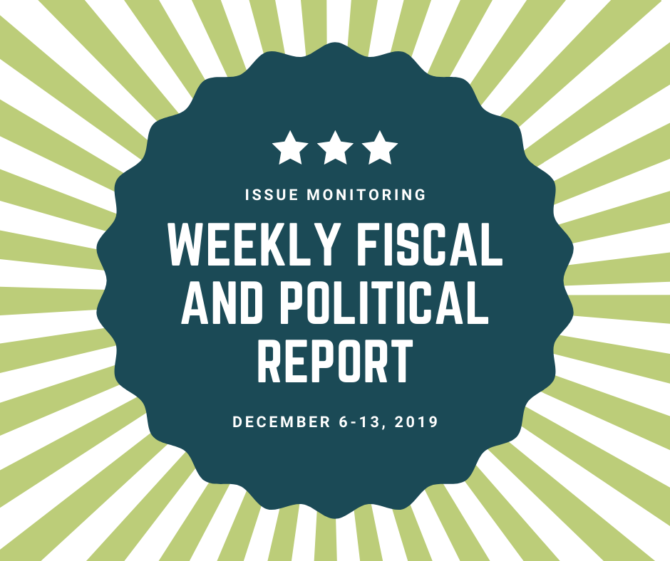 Weekly Fiscal and Political Report, December 6th – 13th, 2019